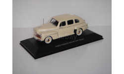 Раритет!!! 1/43 Ixo Ford Fordor 1947 бежевый