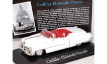 CADILLAC Eldorado Parade президента США Dwight Eisenhower 1953, масштабная модель, 1:43, 1/43