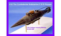 1/32 продажа сборной модели подводной лодки Пионер времен Войны Севера и Юга в США 1860-е, сборные модели кораблей, флота, подводная лодка, коллекция Новостройки СПб, 1:32